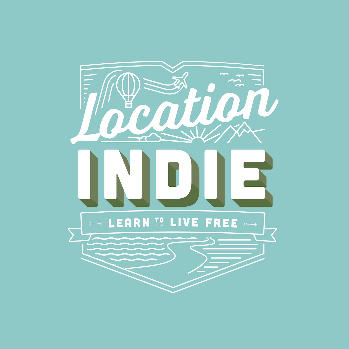 Location Indie: Raw And Honest Location Independent Lifestyle Talk: Inspired By Tim Ferriss, Tropical MBA and Pat Flynn