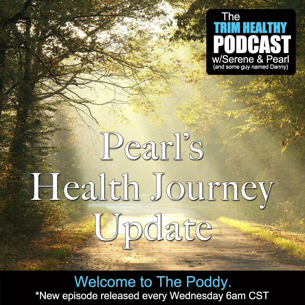 Trim Healthy Podcast w/Serene and Pearl