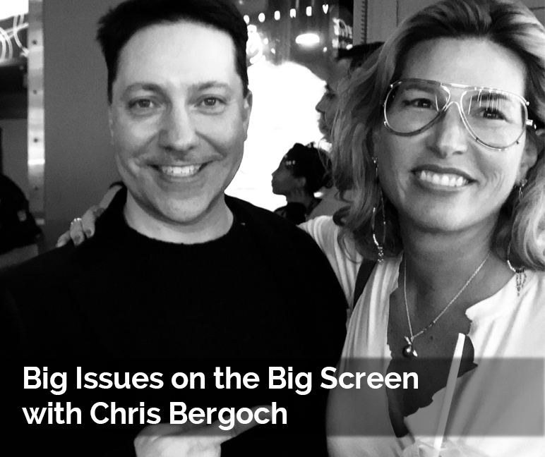 Episode 36:  Big Issues on the Big Screen with Chris Bergoch