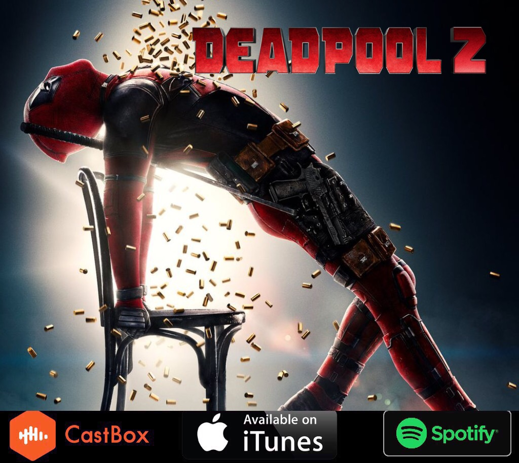 DeadPool 2 Discussion