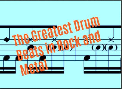 The Greatest Drum Beats in Rock and Metal