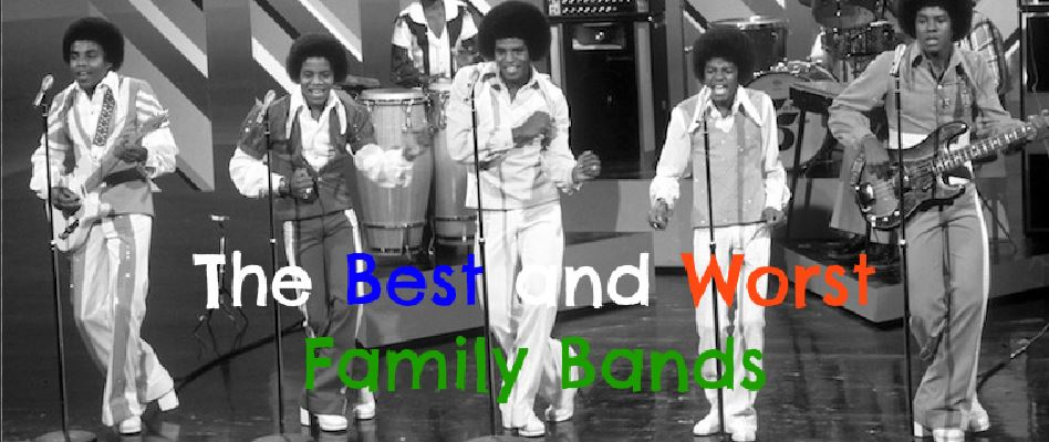The Best and Worst Family Bands