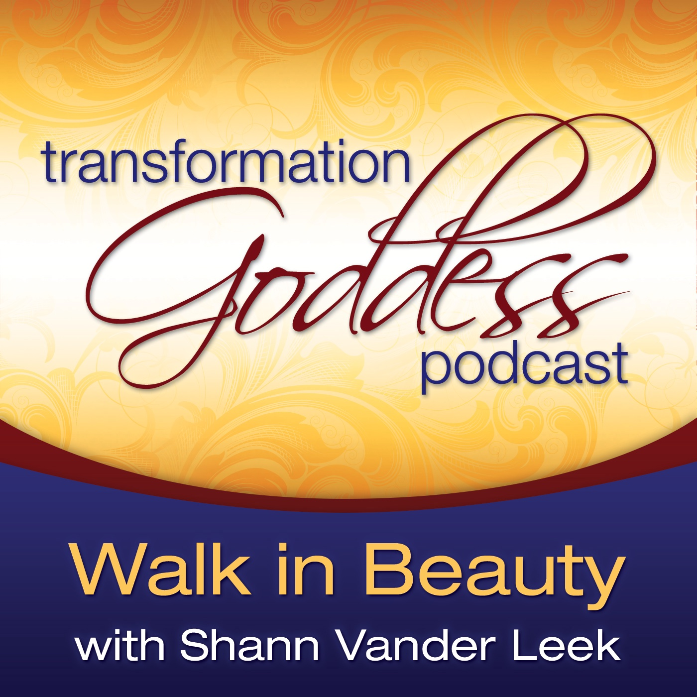 Transformation Goddess Podcast - Walk in Beauty with Shann Vander Leek