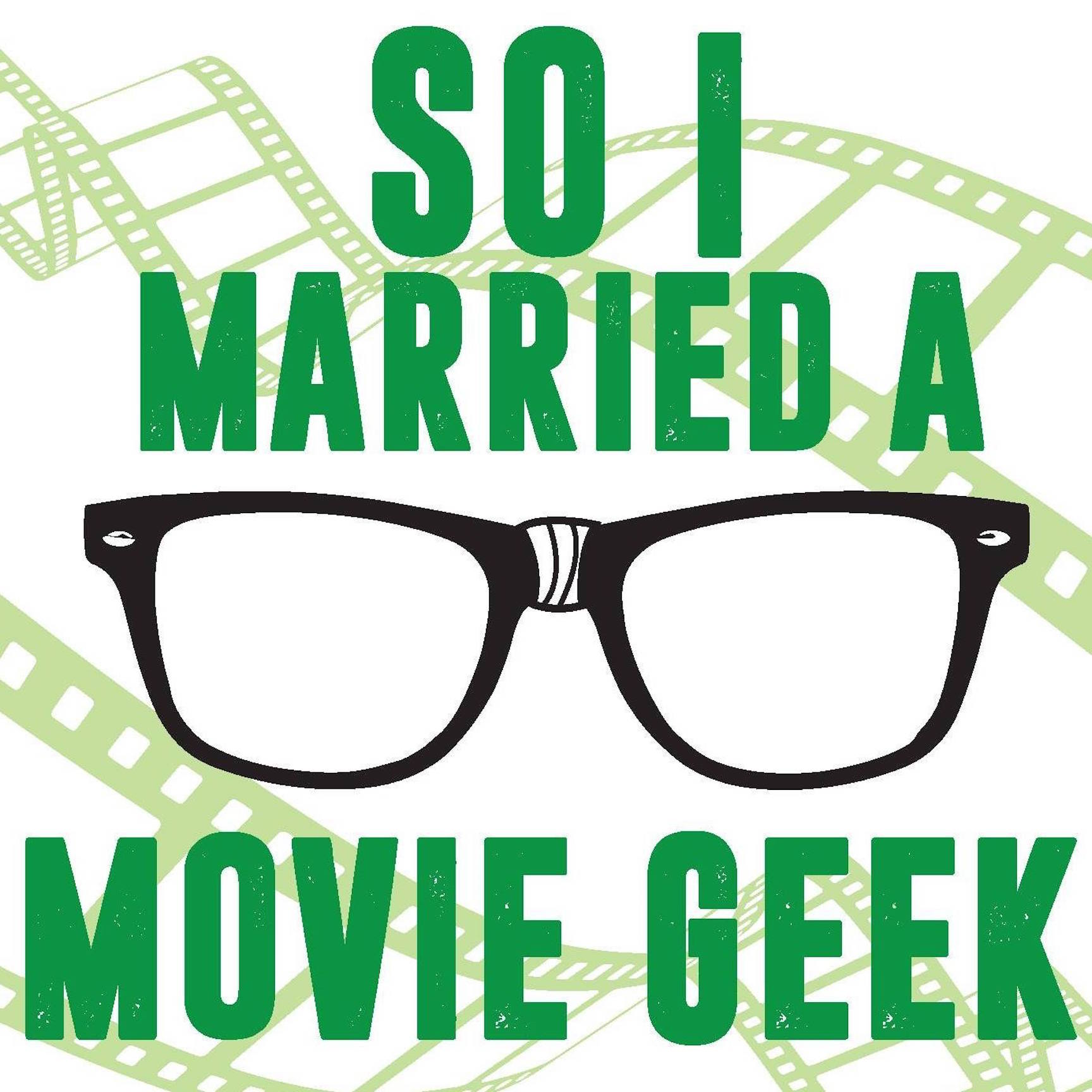 So I Married A Movie Geek