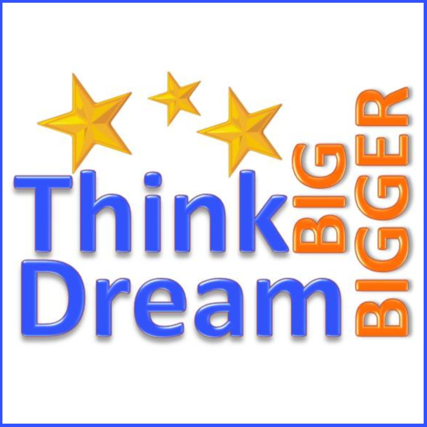 ThinkBIGDreamBIGGER