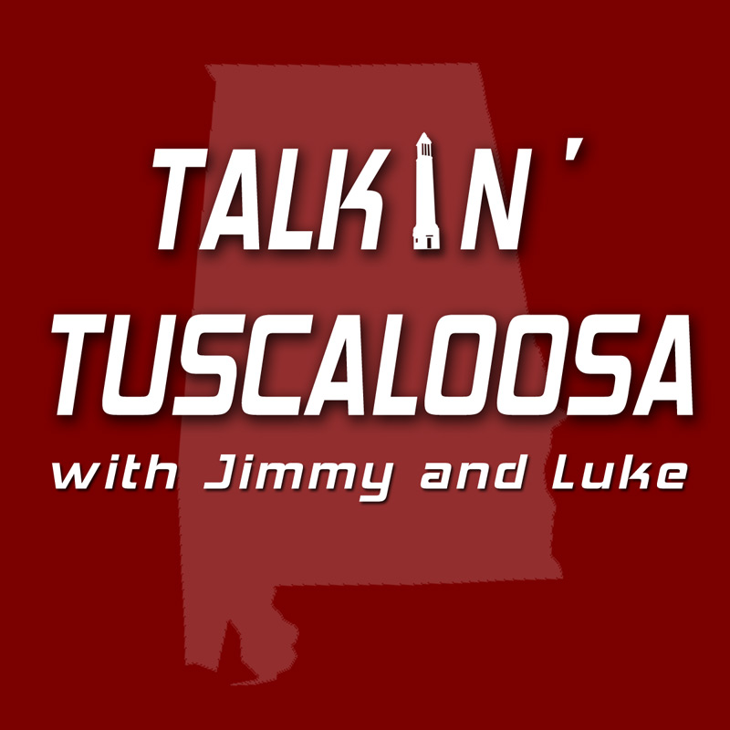 Talkin' Tuscaloosa with Jimmy and Luke