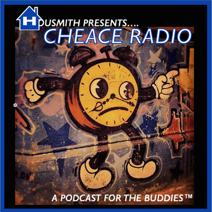 Cheace Radio - A Podcast for the Buddies™