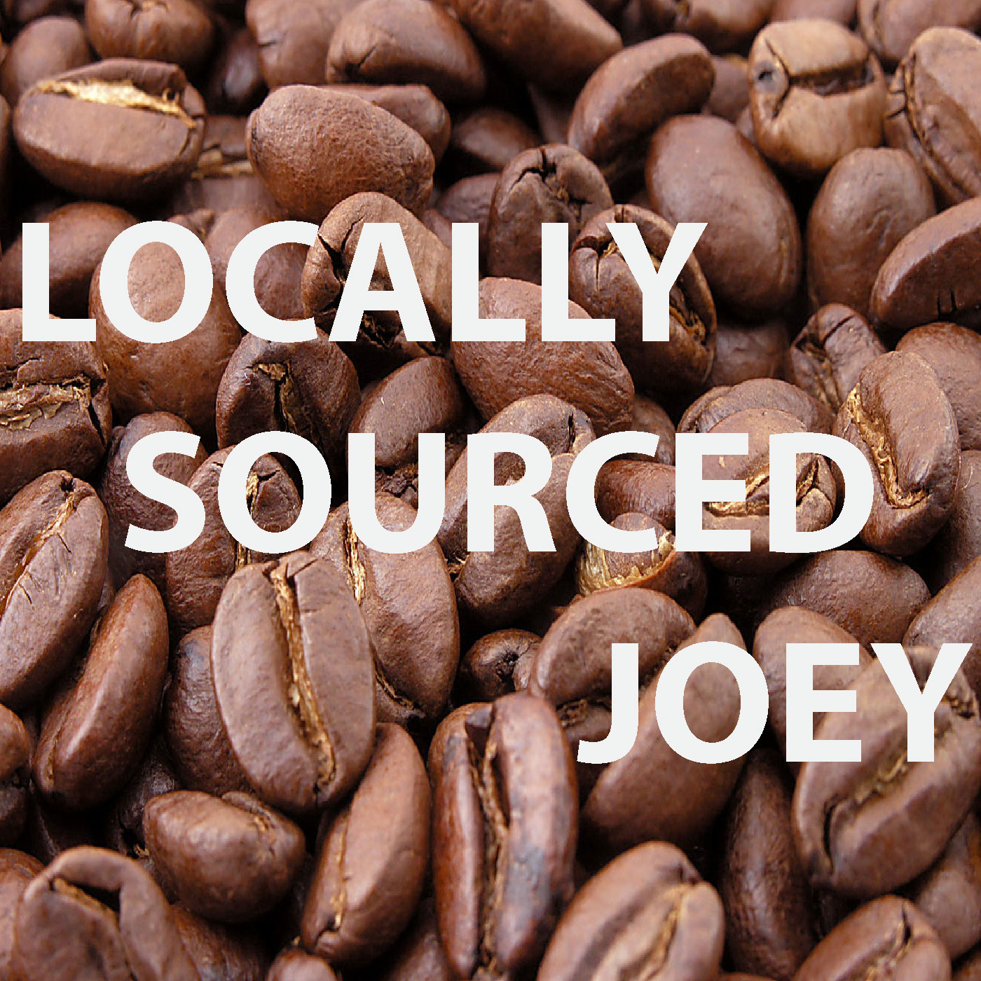 Locally Sourced Joey