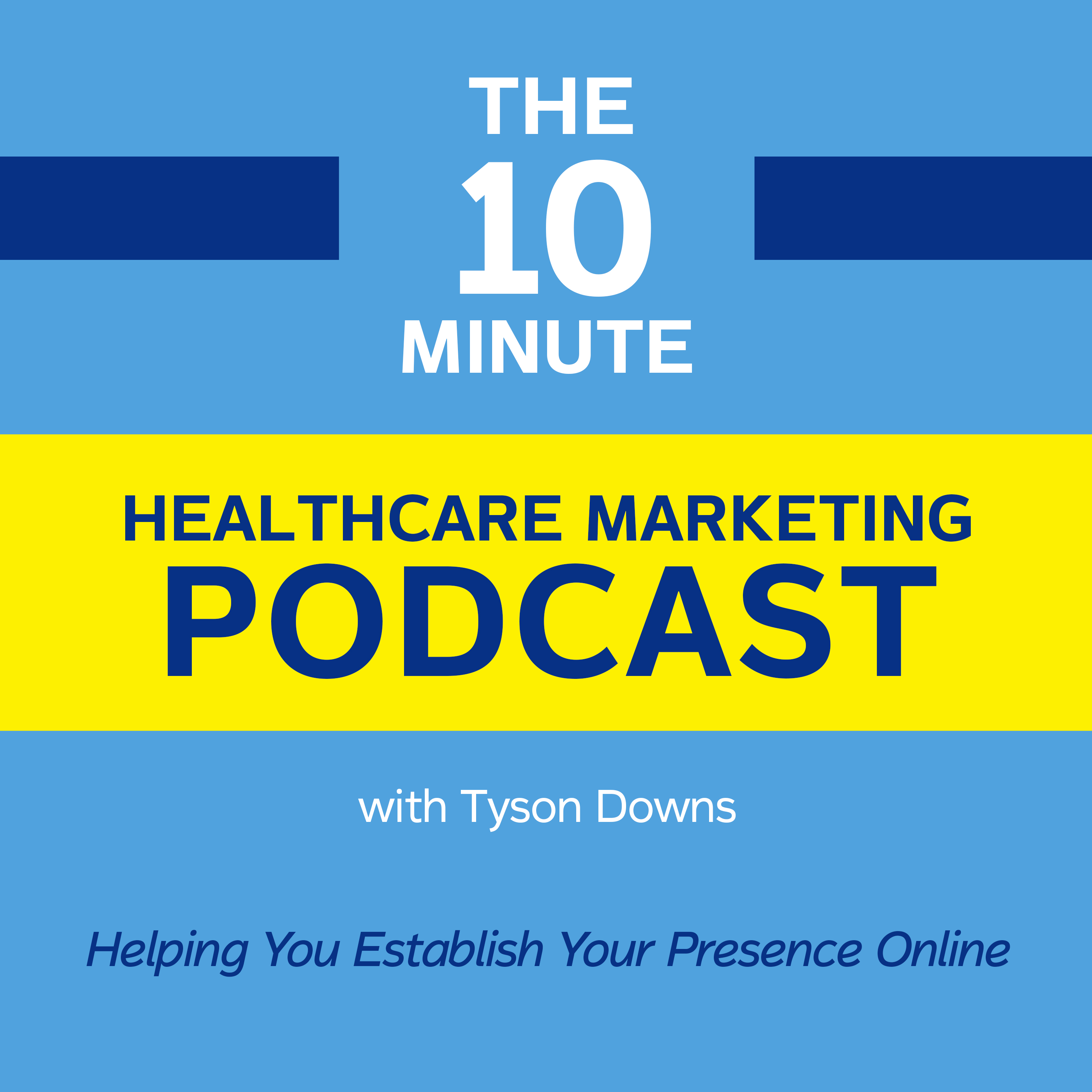 The 10 Minute Healthcare Marketing Podcast