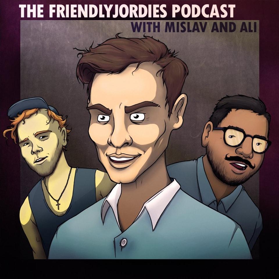 Friendlyjordies Podcast