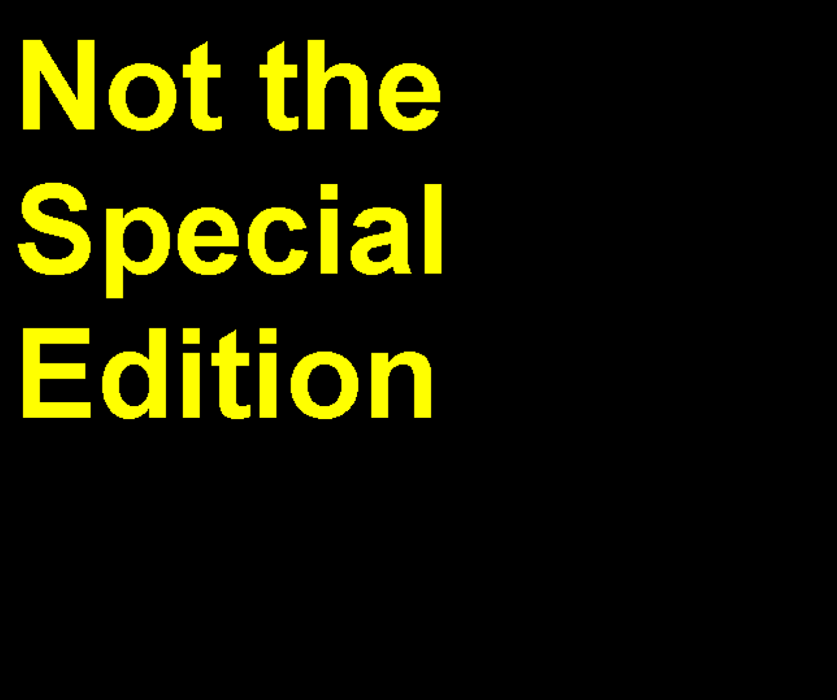 Not the Special Edition