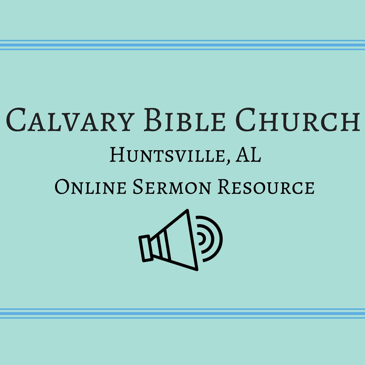 Calvary Bible Huntsville, AL Online Resource