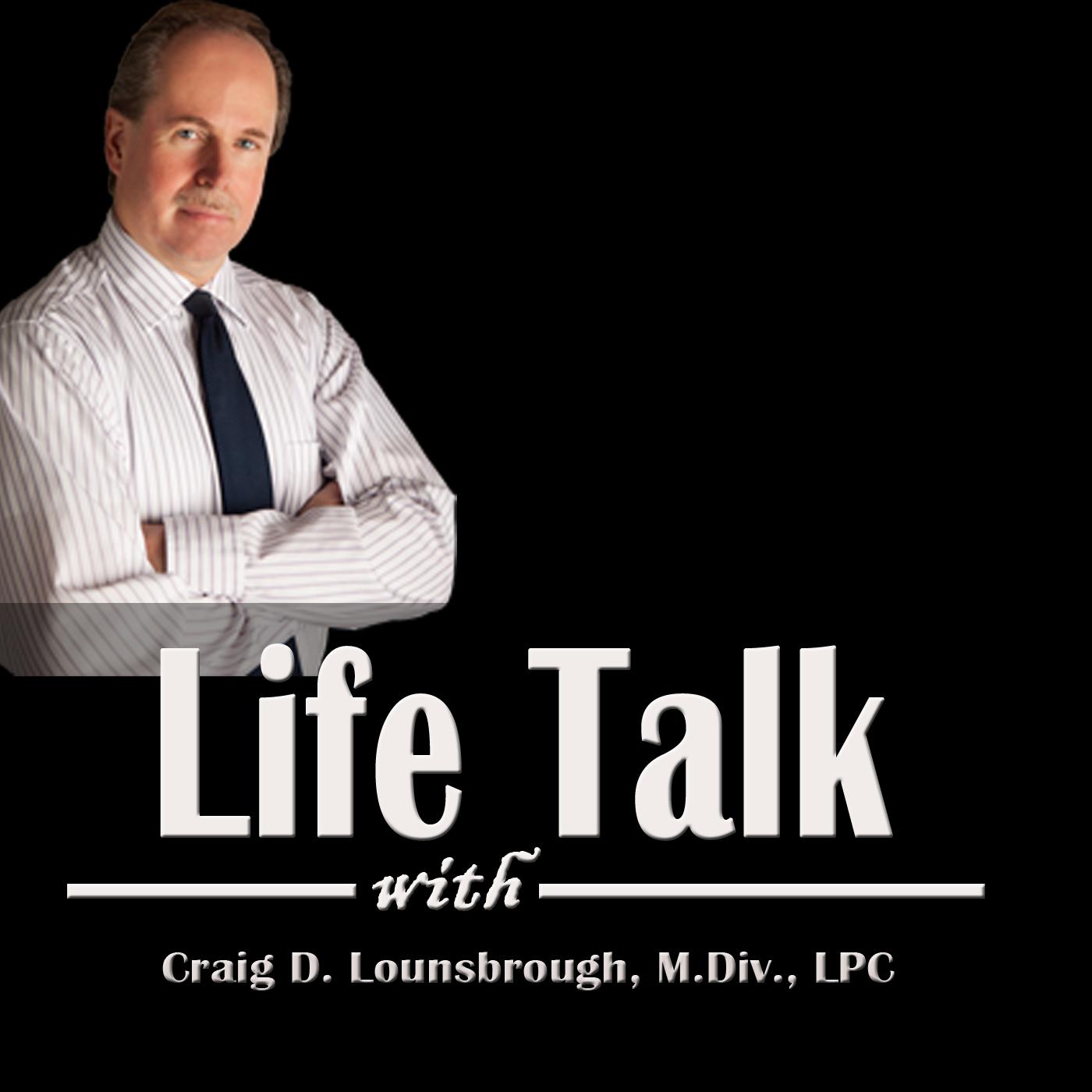 Life Talk with Craig Lounsbrough