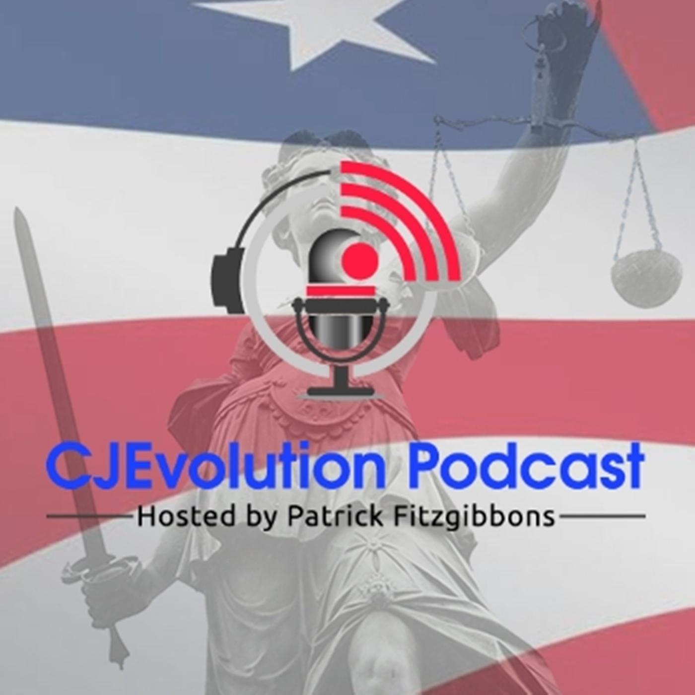 Criminal Justice Evolution (CJEvolution) - Hosted by Patrick Fitizgibbons