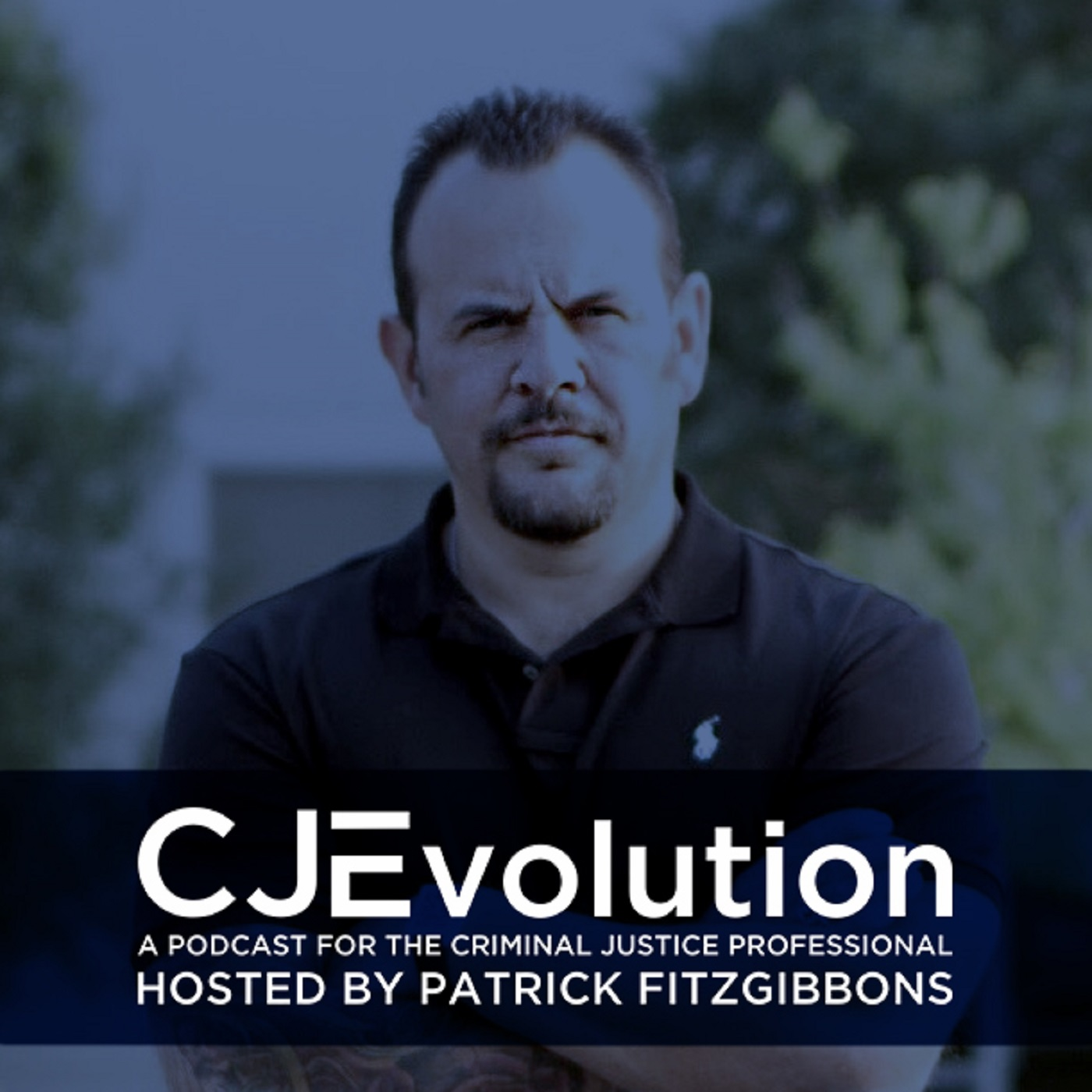 Criminal Justice Evolution (CJEvolution) - Hosted by Patrick Fitzgibbons
