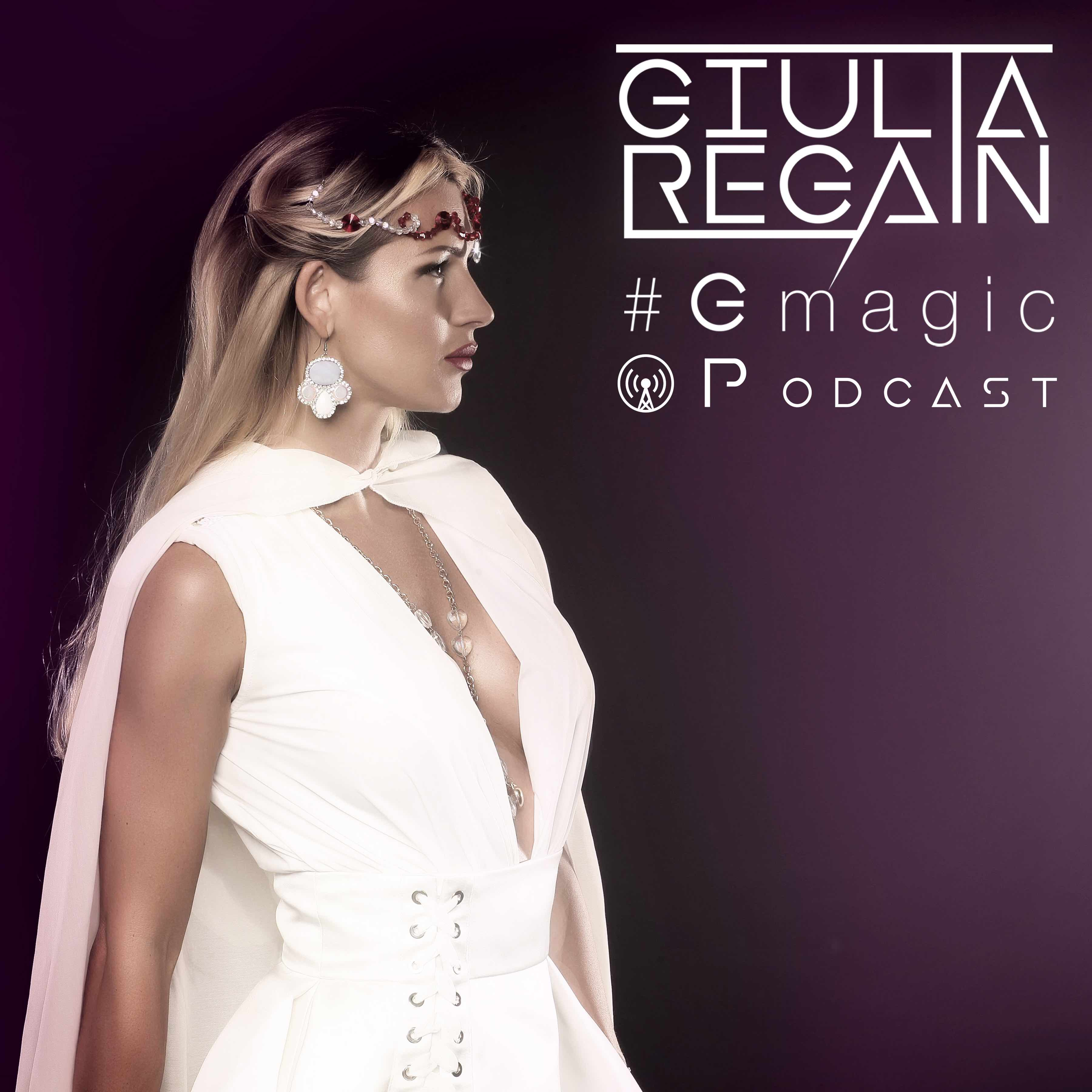 #Gmagic Podcast - Giulia Regain Official Radio Show