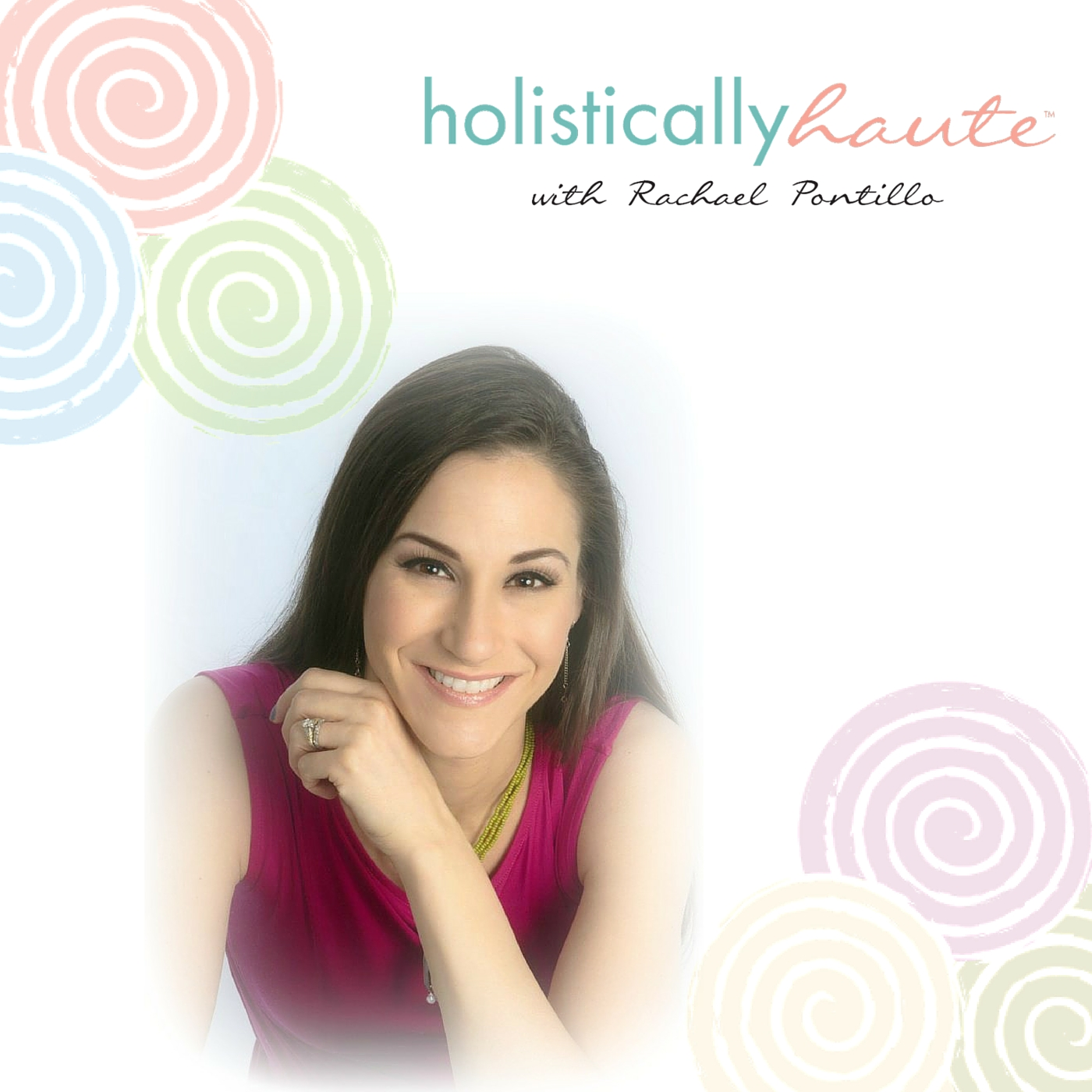 Holistically Haute with Rachael Pontillo