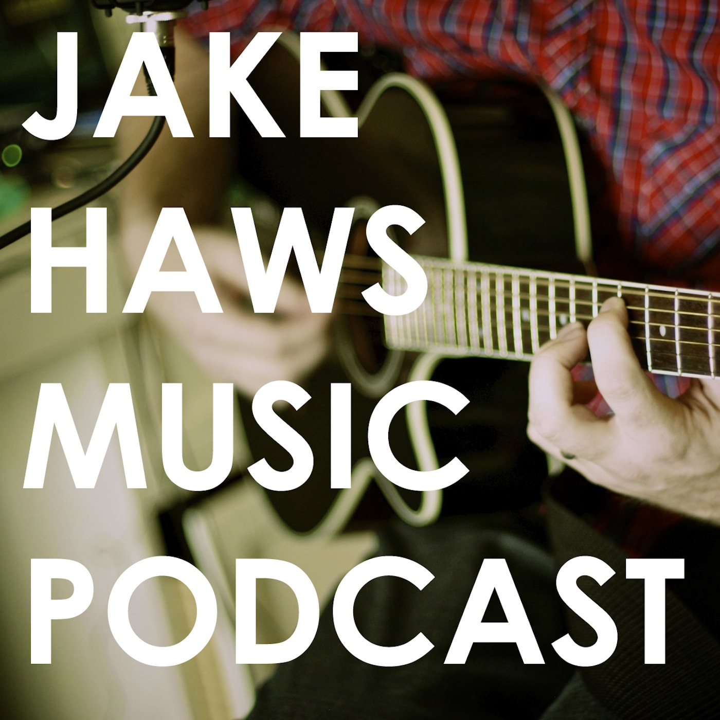 Jake Haws Music Podcast