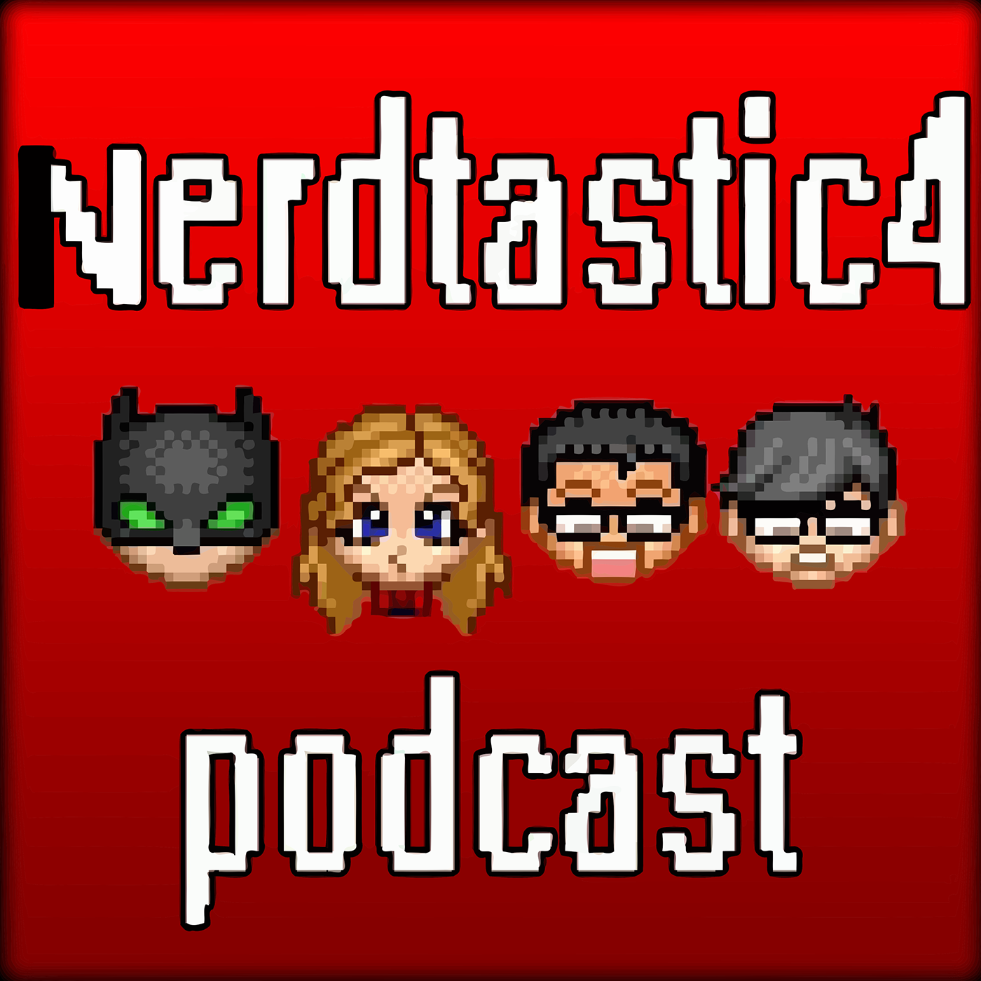 Nerdtastic 4 Podcast