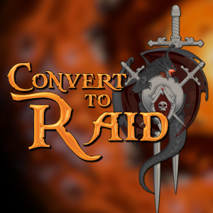 Convert to Raid Presents: The podcast for World of Warcraft and other Blizzard Games!