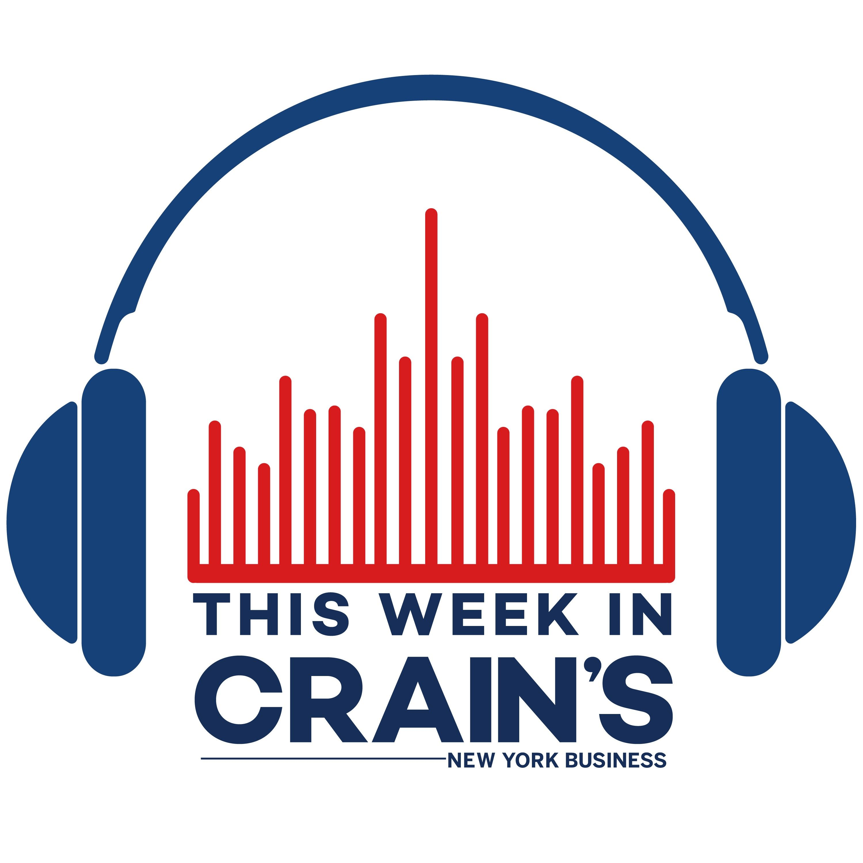 This Week in Crain's New York - Podcast Feed