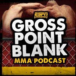 ESPN: Gross Point Blank MMA Podcast