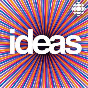Ideas from CBC Radio (Highlights)