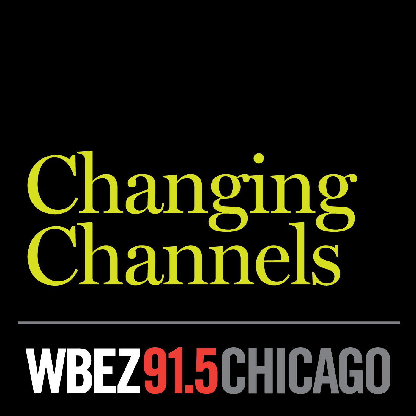 WBEZ's Changing Channels