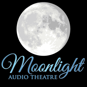 Moonlight Audio Theatre Podcast Free Listening On
