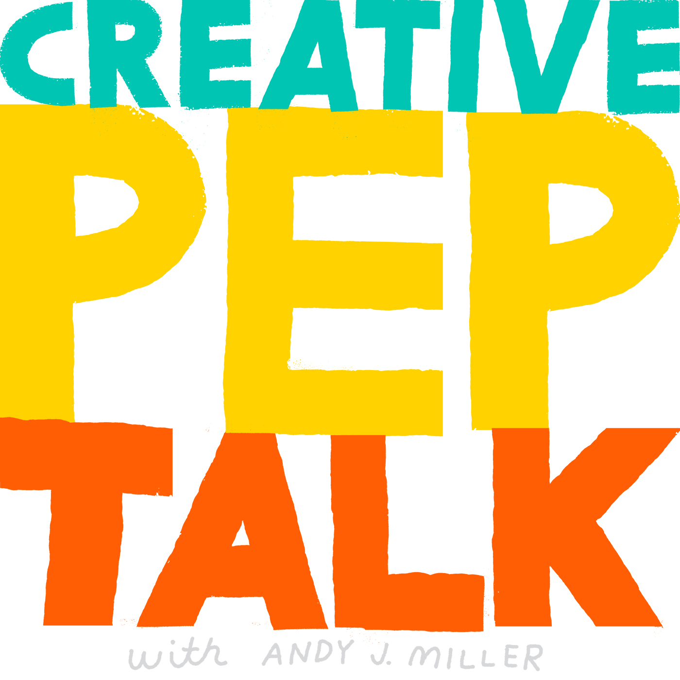 ANDY J. MILLER- Creative Pep Talk