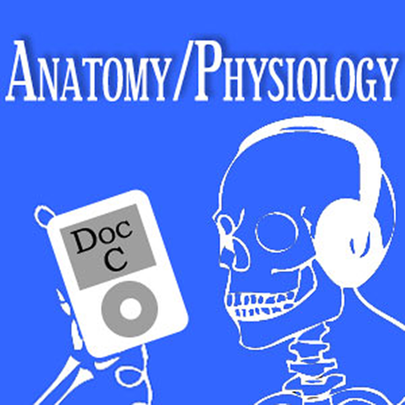Biology 2110-2120: Anatomy and Physiology with Doc C Podcast | Free ...