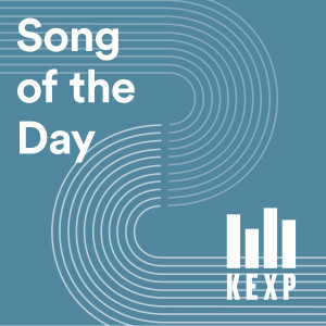 KEXP Song of the Day