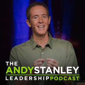 Andy Stanley Leadership Podcast