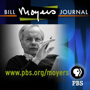 Bill Moyers Journal (Audio) | PBS