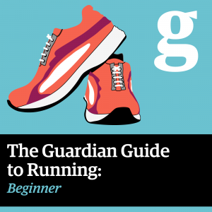 The Guardian Guide to Running podcast: Beginner