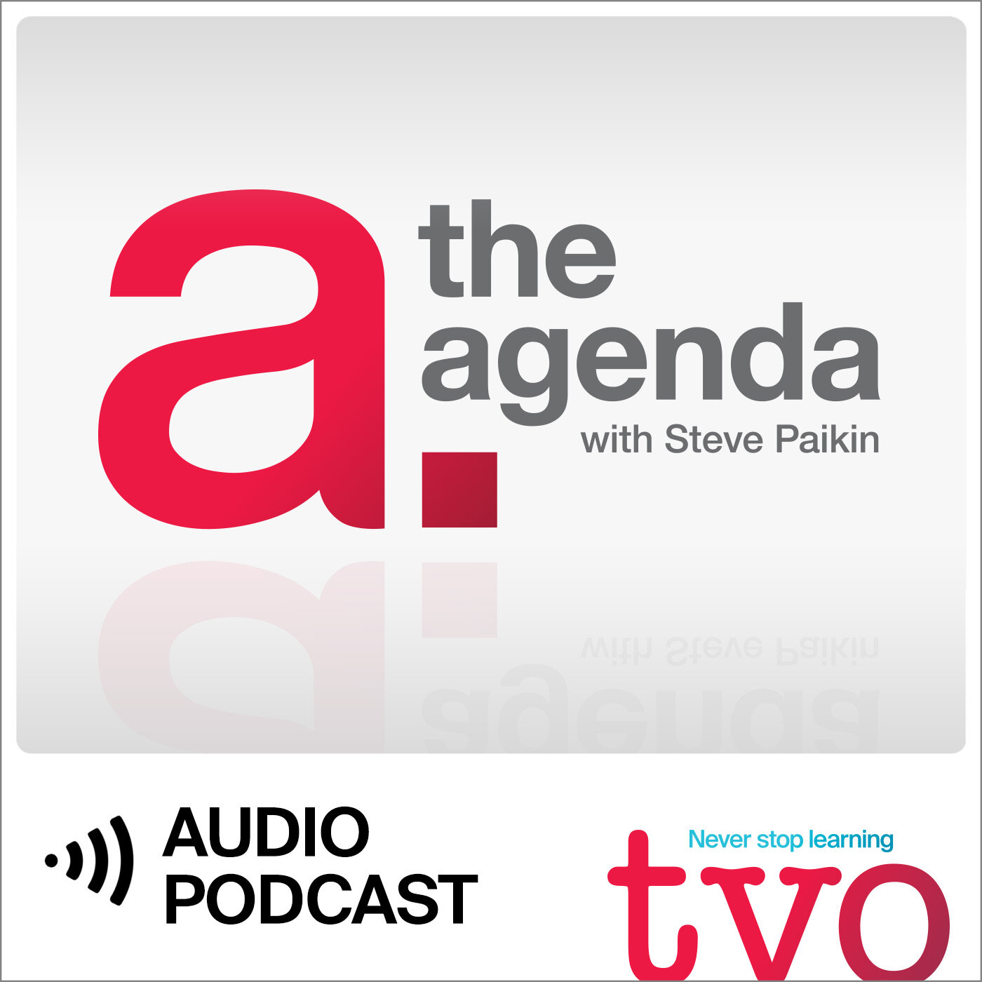 The Agenda with Steve Paikin (Audio)