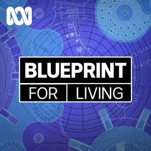 Blueprint for Living - Full program podcast