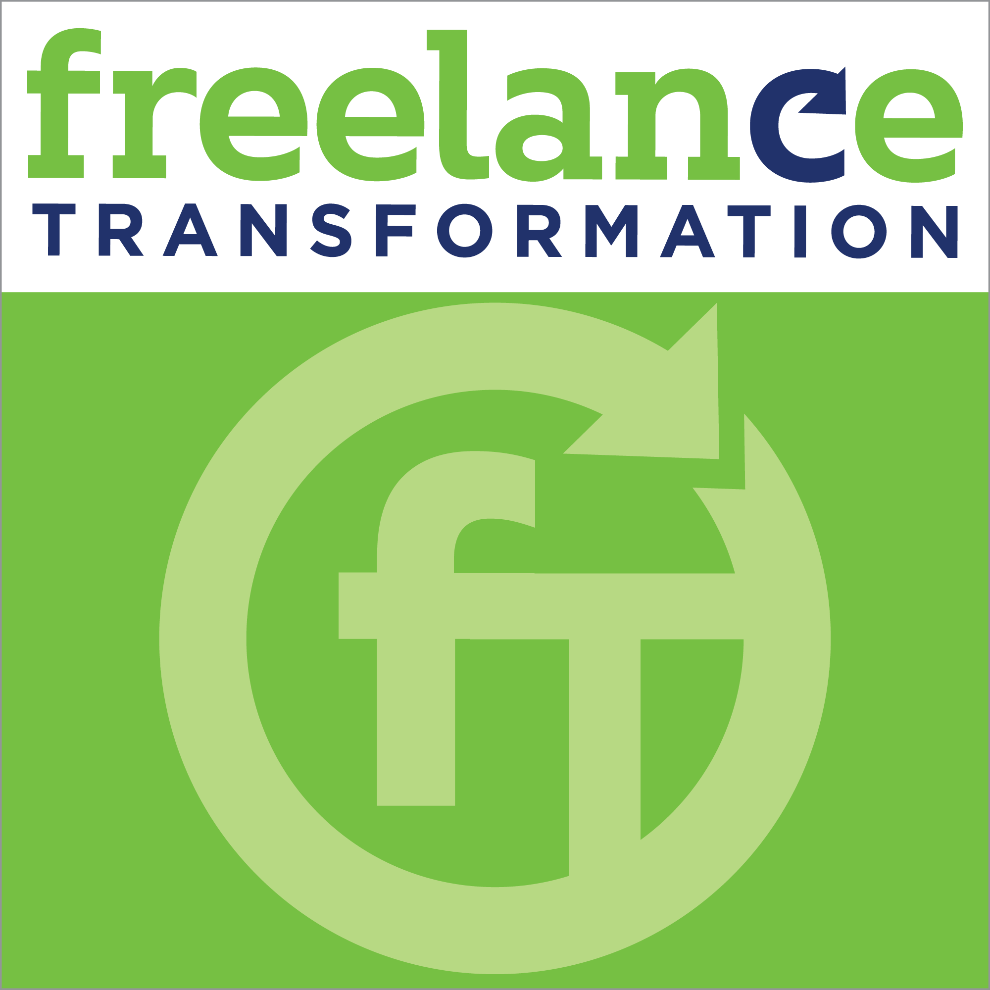 Freelance Transformation: Find higher-paying projects, work less, and get rid of the stress