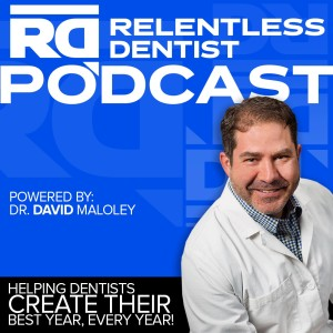 The Relentless Dentist Show with Dr. David Maloley