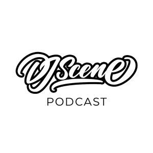 DJ SCENE PODCAST