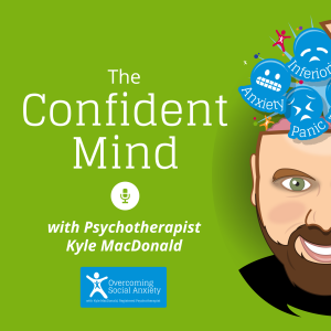 The Confident Mind - Social Anxiety Podcast
