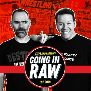 GOING IN RAW PRO WRESTLING PODCAST