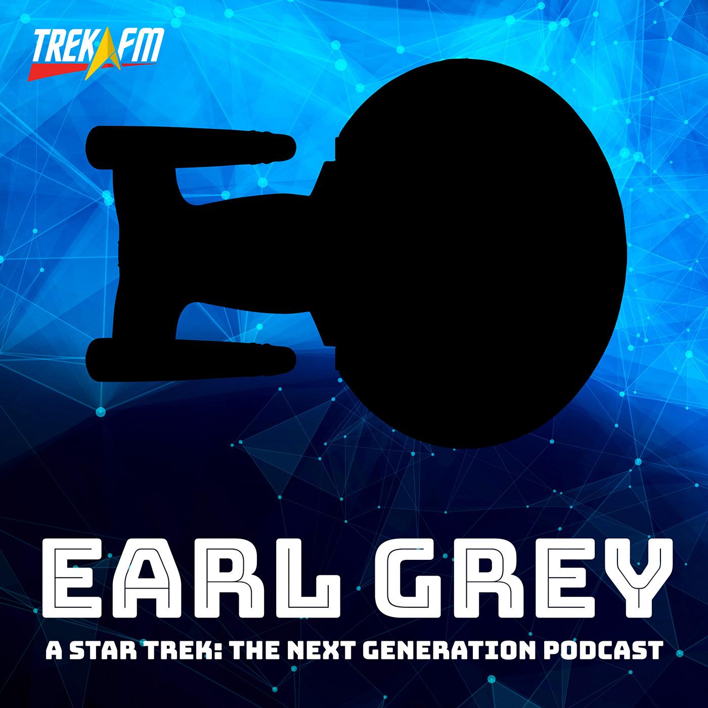 Earl Grey: A Star Trek The Next Generation Podcast