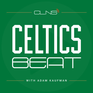 Celtics Beat | Covering the NBA & Boston Celtics  | CLNS Radio