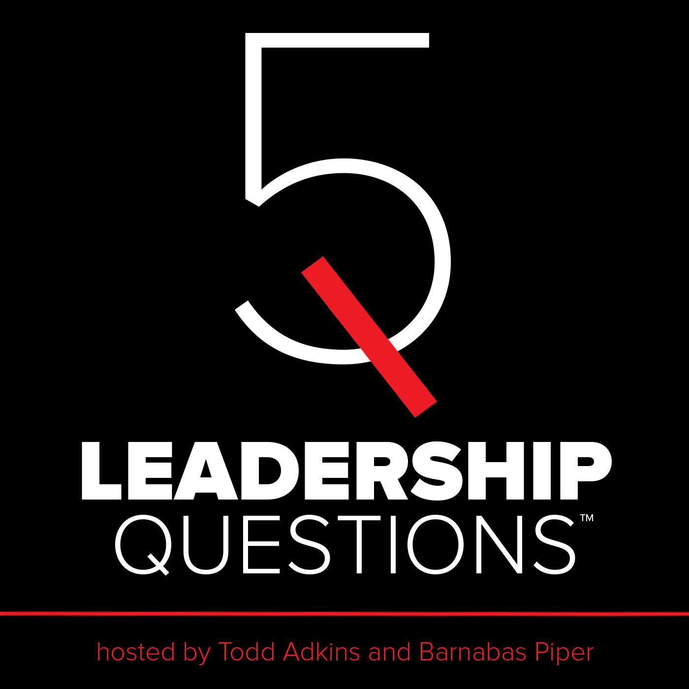 5 leadership questions podcast free listening on podbean app