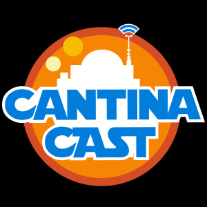 Cantina Cast: Star Wars Discussion