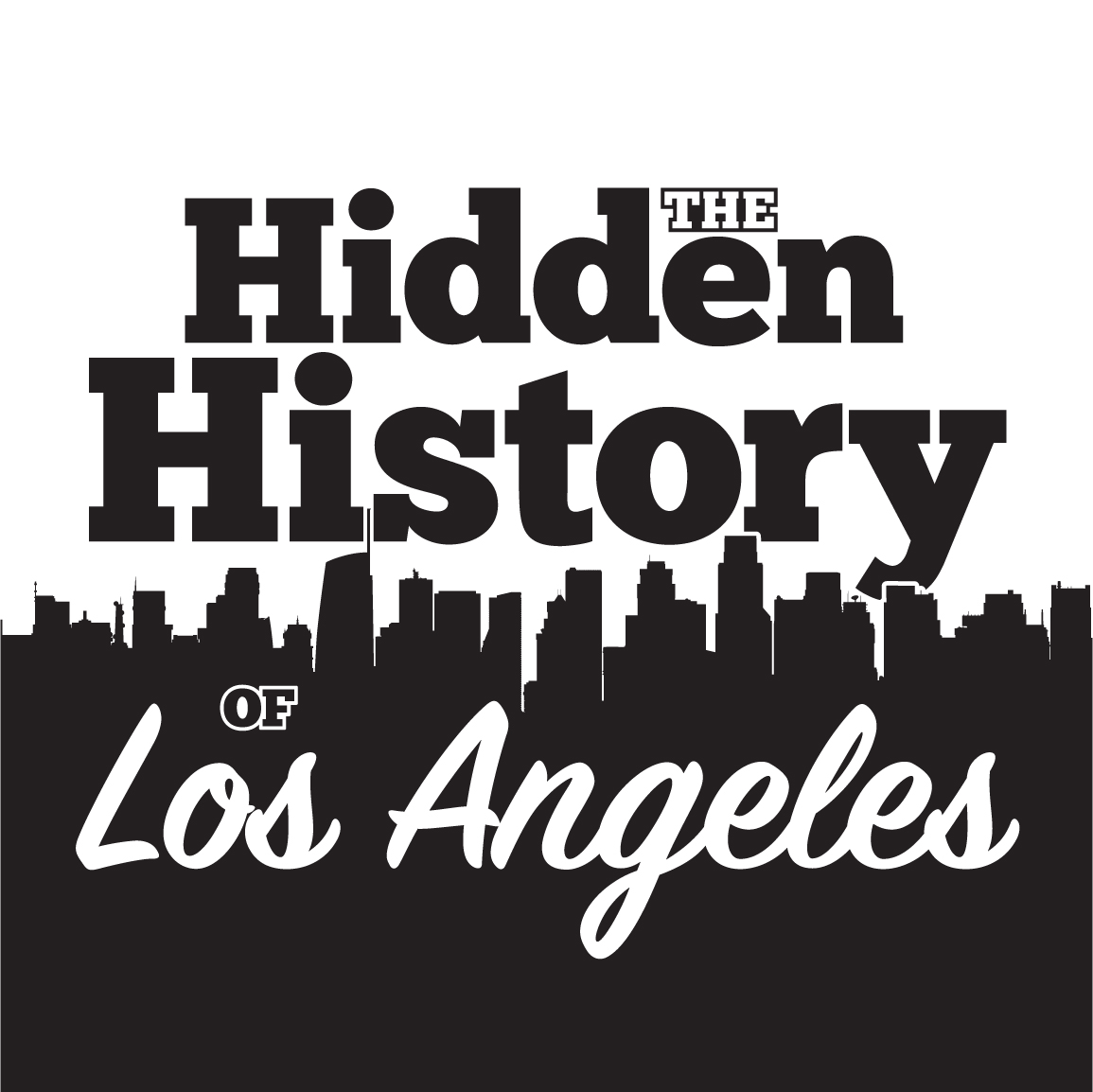The Hidden History of Los Angeles