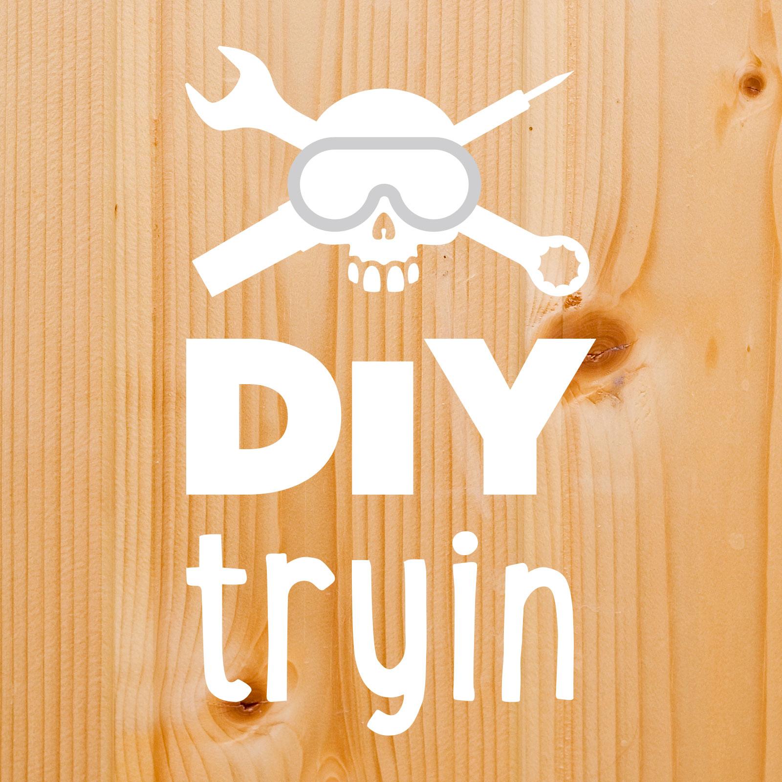 DIY Tryin