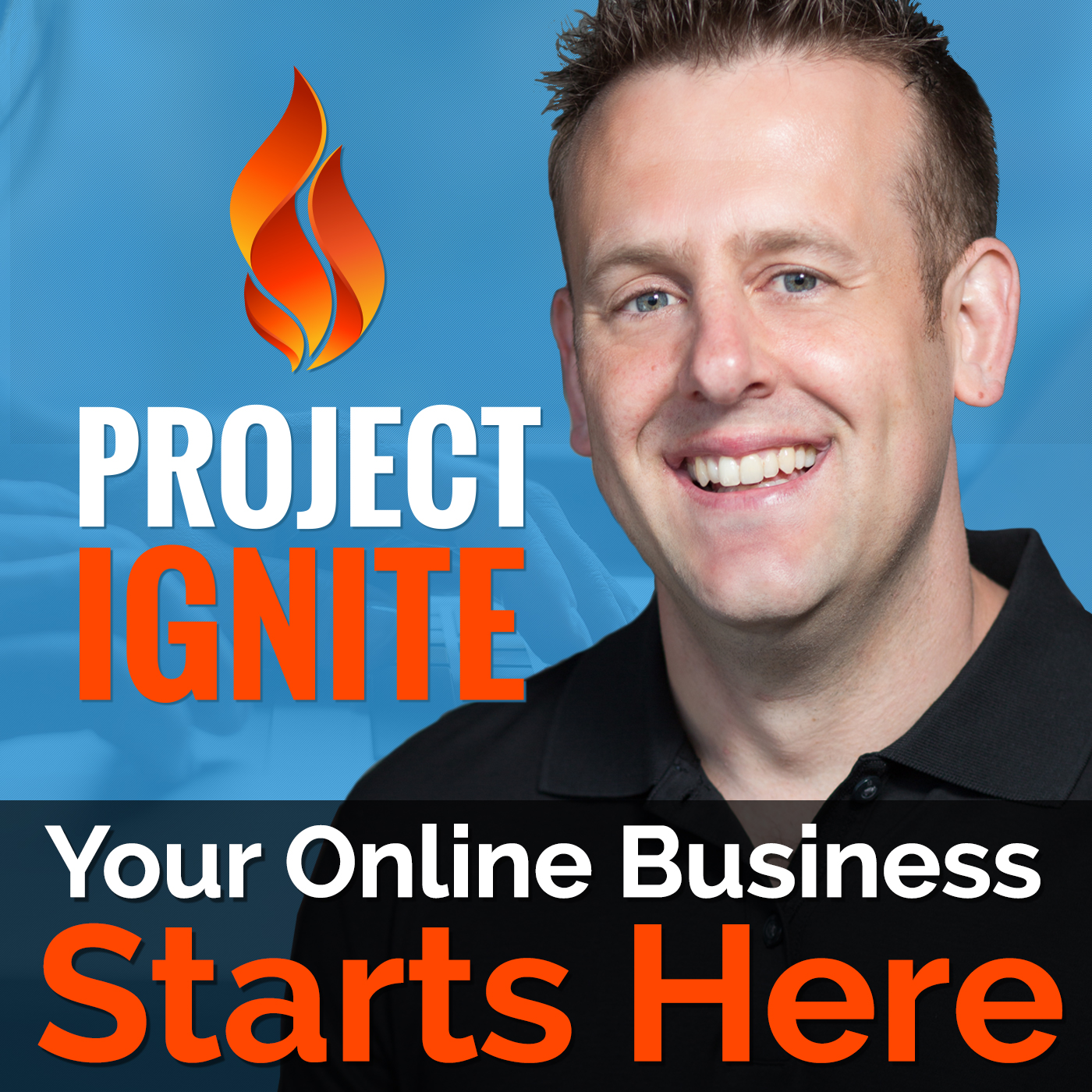 Project Ignite Podcast with Derek Gehl: Online Business | Internet Marketing | Make Money Online