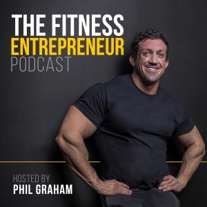 The Fitness Entrepreneur Podcast